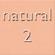 Natural 2