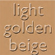 Light Golden Beige