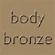 Body Bronze