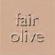 Fair Olive